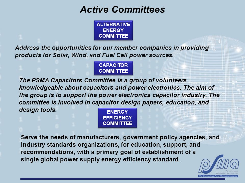 Active Committees ALTERNATIVE ENERGY COMMITTEE Address the opportunities for our member companies in providing products for Solar, Wind, and Fuel Cell