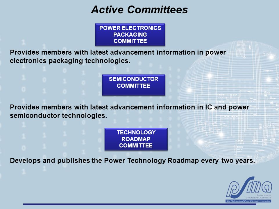 Active Committees Provides members with latest advancement information in IC and power semiconductor technologies. SEMICONDUCTOR COMMITTEE Provides me