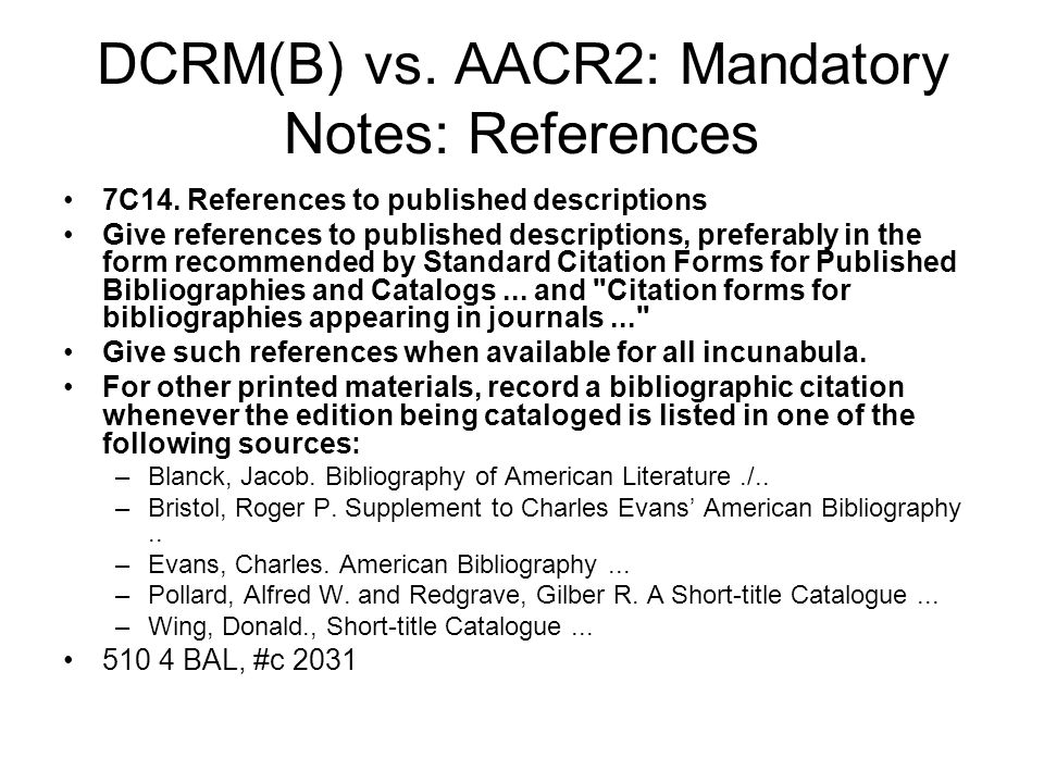DCRM(B) vs. AACR2: Mandatory Notes: References 7C14.