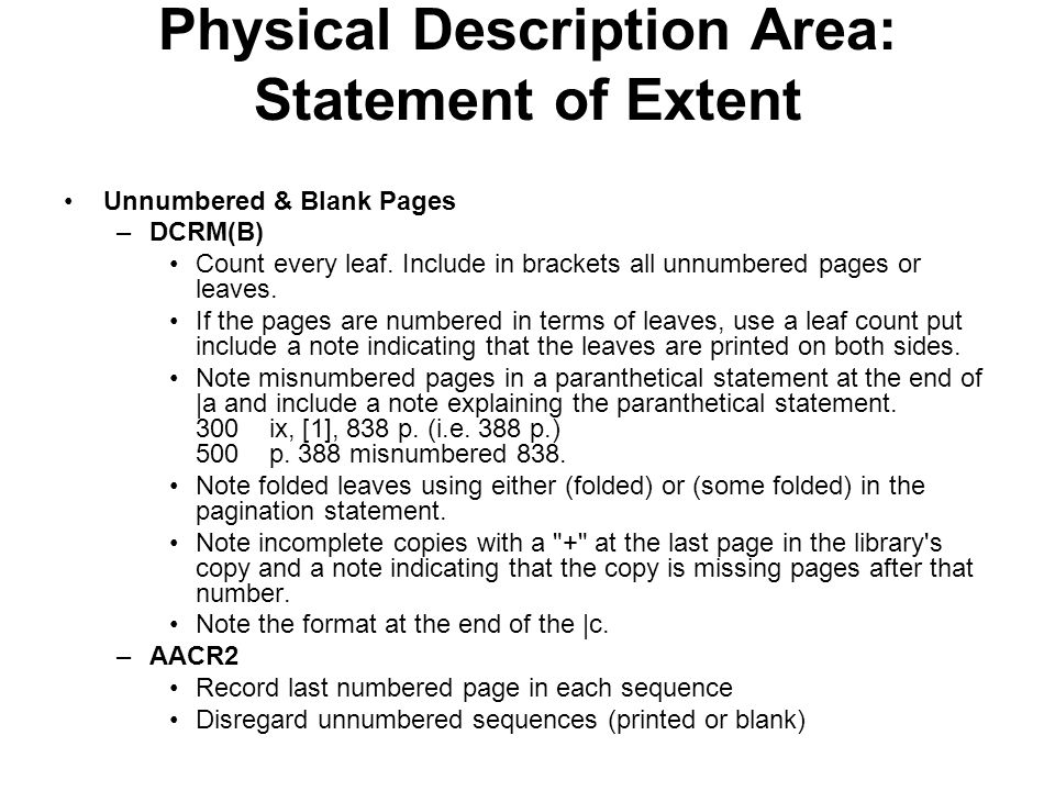 Physical Description Area: Statement of Extent Unnumbered & Blank Pages –DCRM(B) Count every leaf.