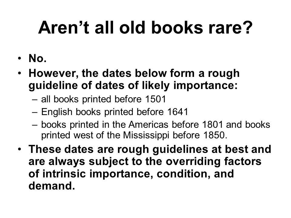 Aren't all old books rare. No.