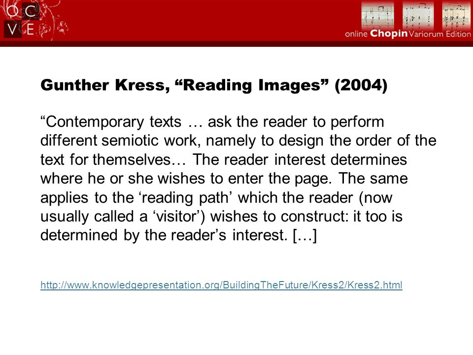 "Gunther Kress, ""Reading Images"" (2004) ""Contemporary texts … ask the reader to perform different semiotic work, namely to design the order of the text"