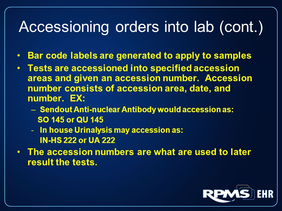 Adding a test to an Accession This option used when the provider calls and asks to add a test which will need to be combined to another accession.