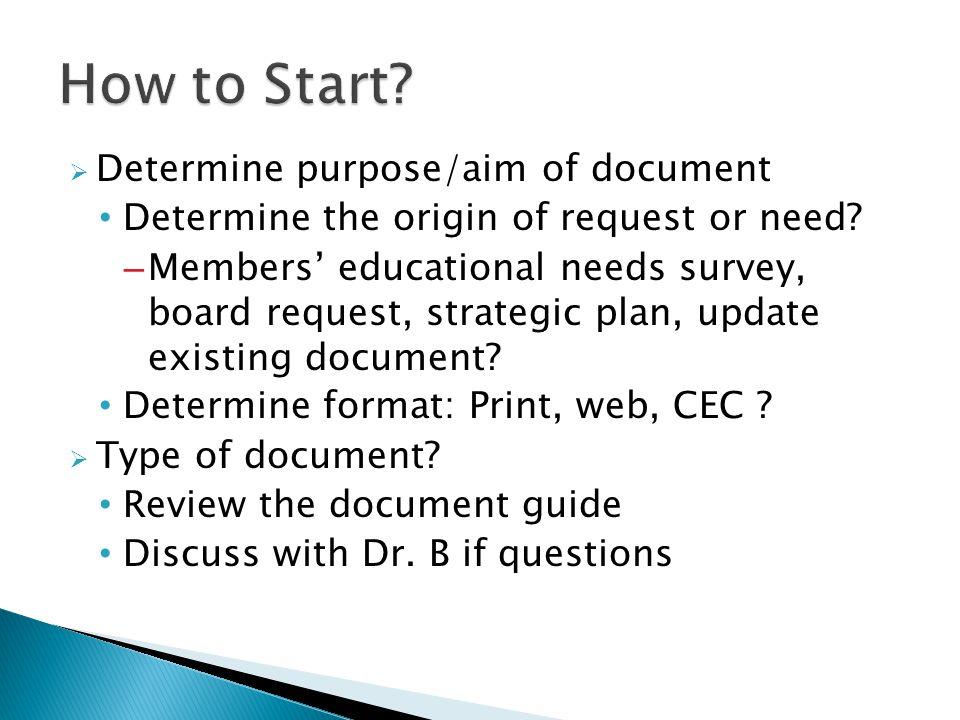  Determine purpose/aim of document Determine the origin of request or need.