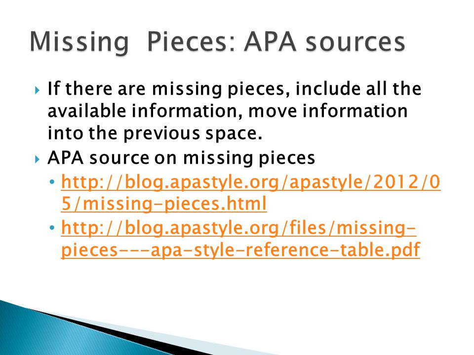  If there are missing pieces, include all the available information, move information into the previous space.