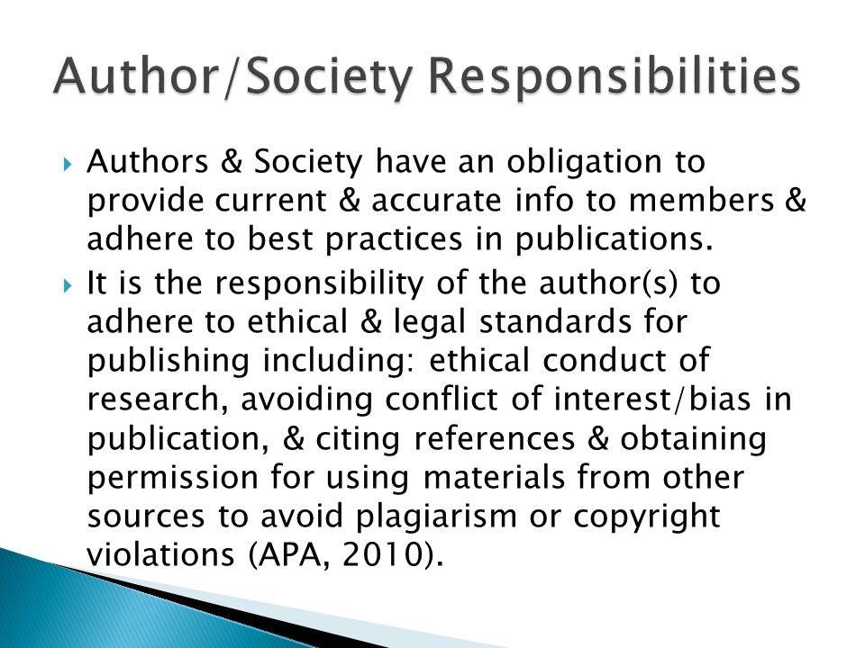  Authors & Society have an obligation to provide current & accurate info to members & adhere to best practices in publications.