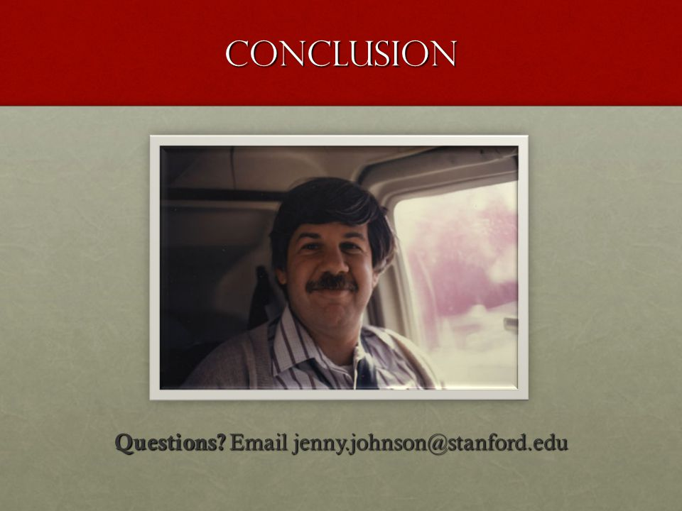 Conclusion Questions Email jenny.johnson@stanford.edu