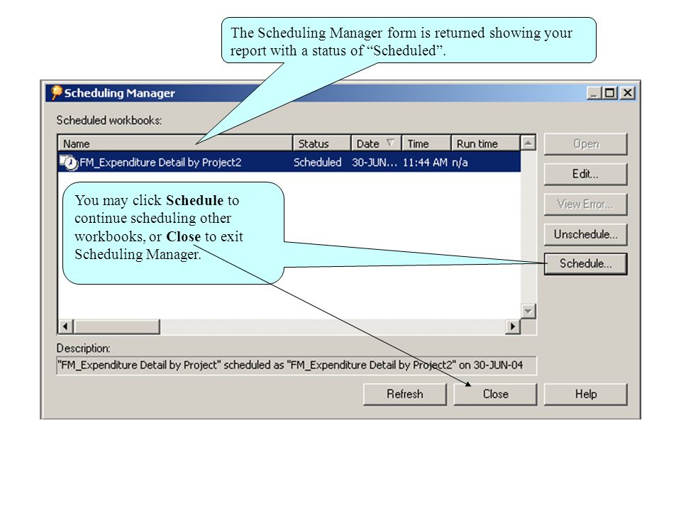 The Scheduling Manager form is returned showing your report with a status of Scheduled .