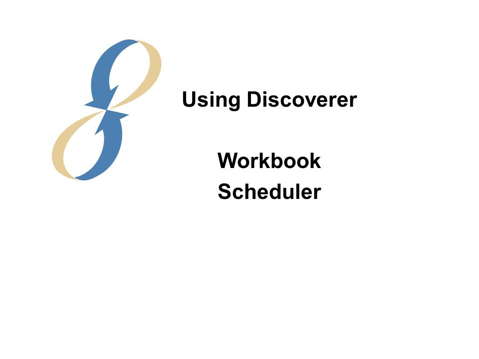 Using Discoverer Workbook Scheduler