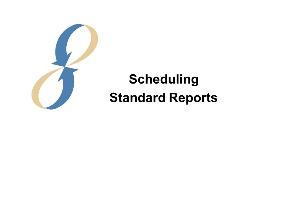 Scheduling Standard Reports