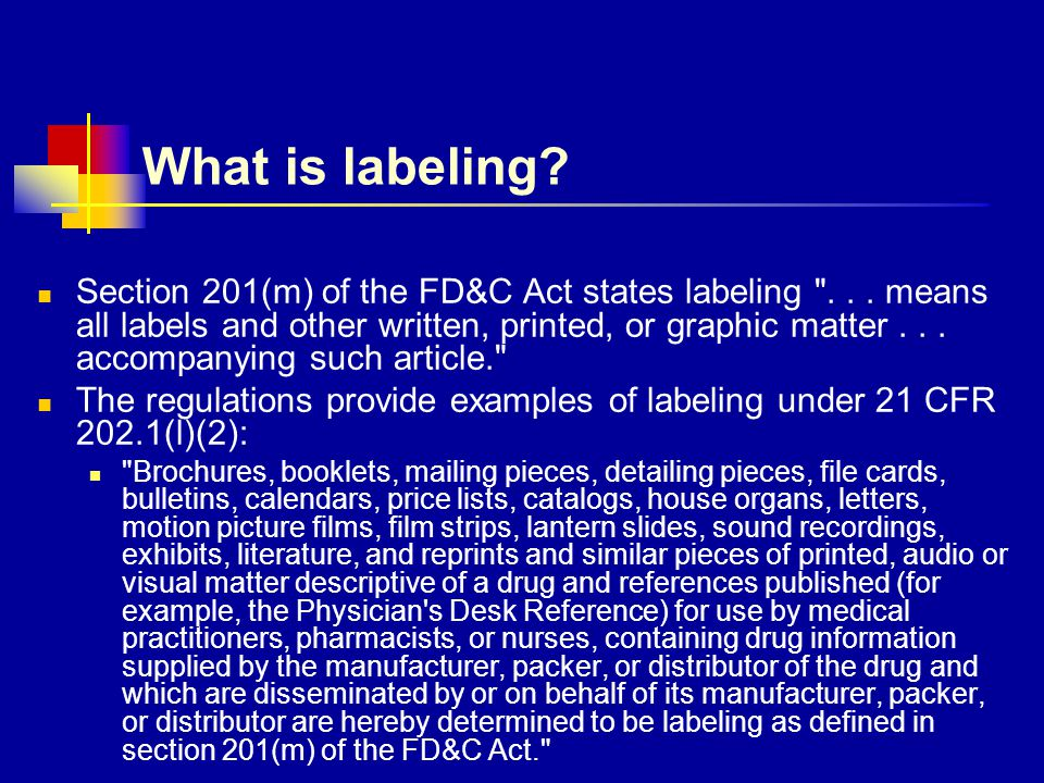 What is labeling? Section 201(m) of the FD&C Act states labeling