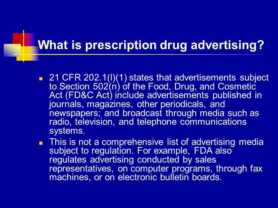 What is prescription drug advertising? 21 CFR 202.1(l)(1) states that advertisements subject to Section 502(n) of the Food, Drug, and Cosmetic Act (FD