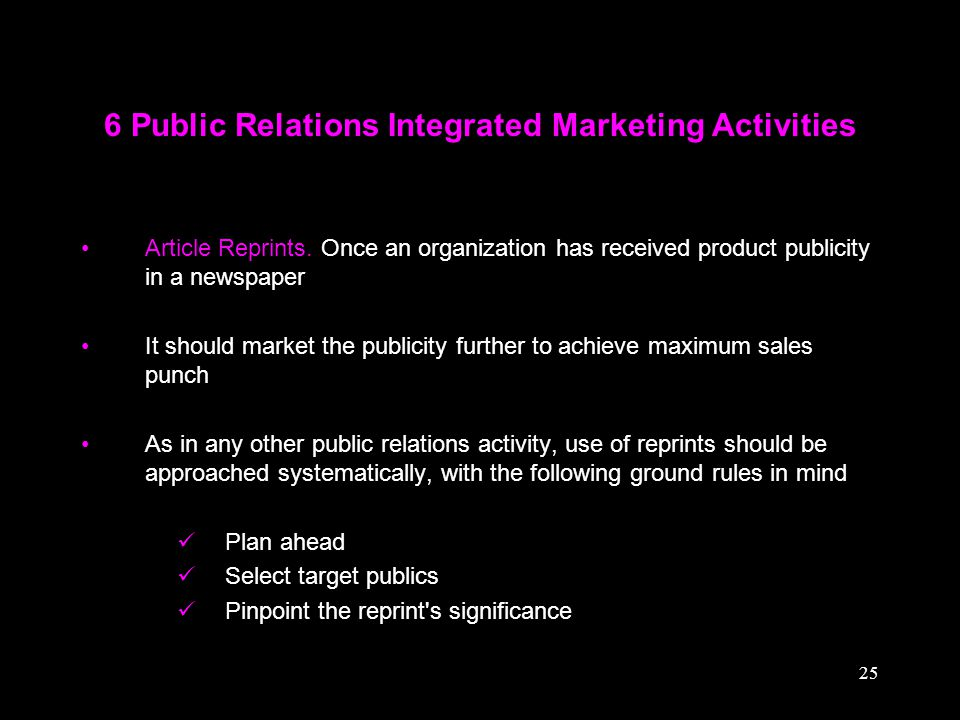 25 6 Public Relations Integrated Marketing Activities Article Reprints. Once an organization has received product publicity in a newspaper It should m