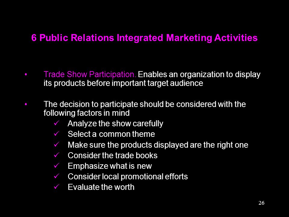 26 6 Public Relations Integrated Marketing Activities Trade Show Participation. Enables an organization to display its products before important targe