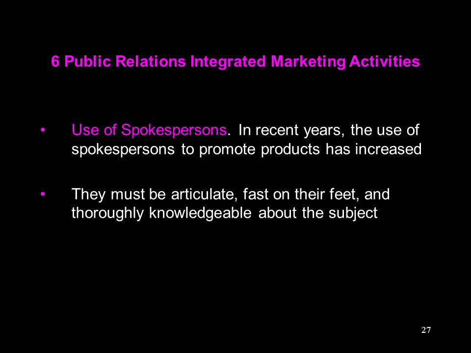 27 6 Public Relations Integrated Marketing Activities Use of Spokespersons.