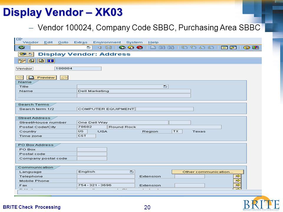 20 BRITE Check Processing Display Vendor – XK03 –Vendor 100024, Company Code SBBC, Purchasing Area SBBC