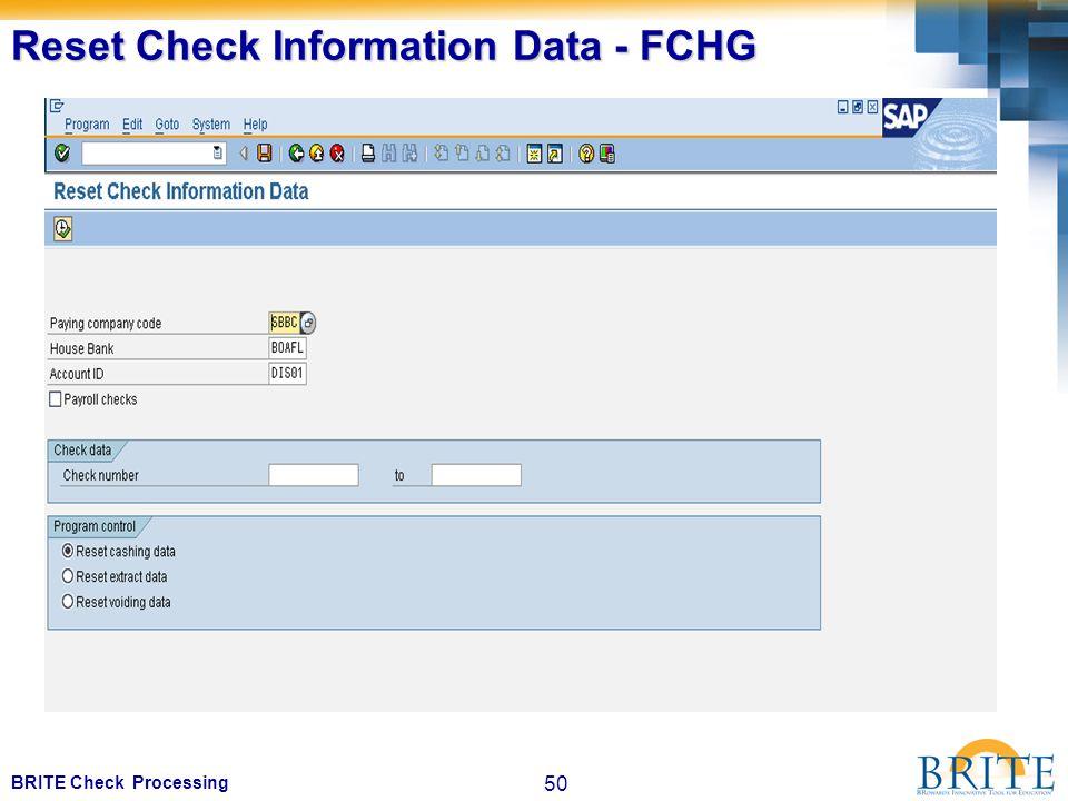 50 BRITE Check Processing Reset Check Information Data - FCHG