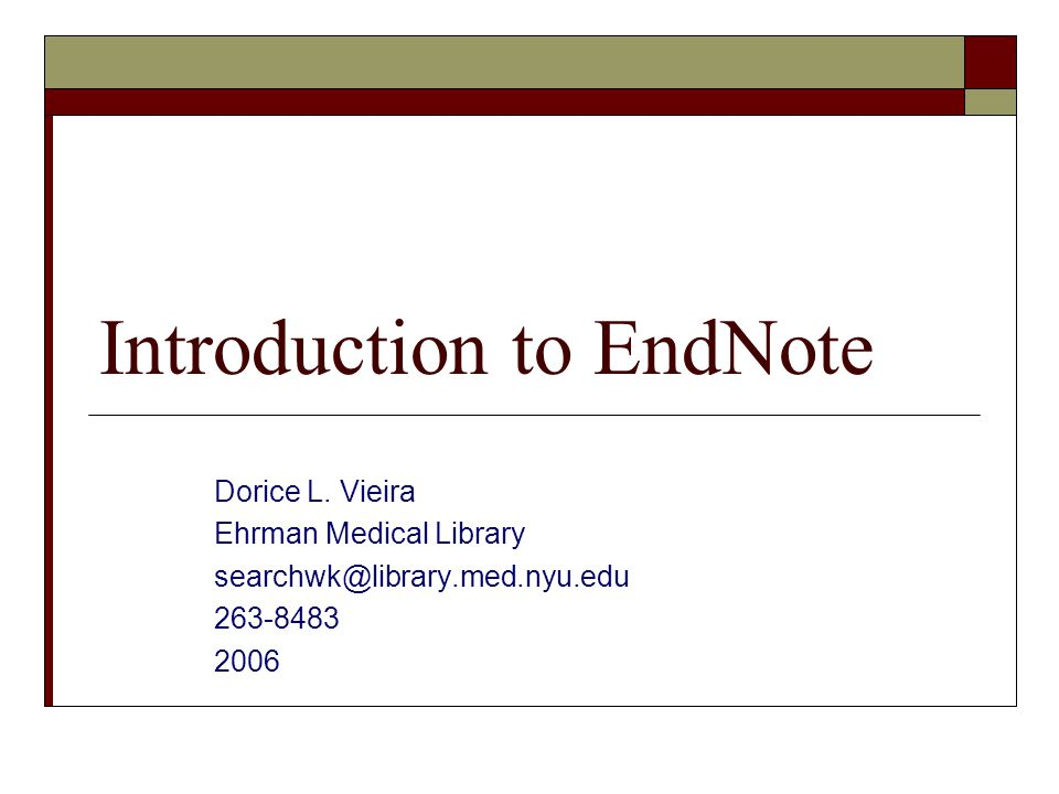 Introduction to EndNote Dorice L.