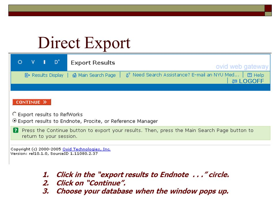 Direct Export 1.Click in the export results to Endnote... circle.