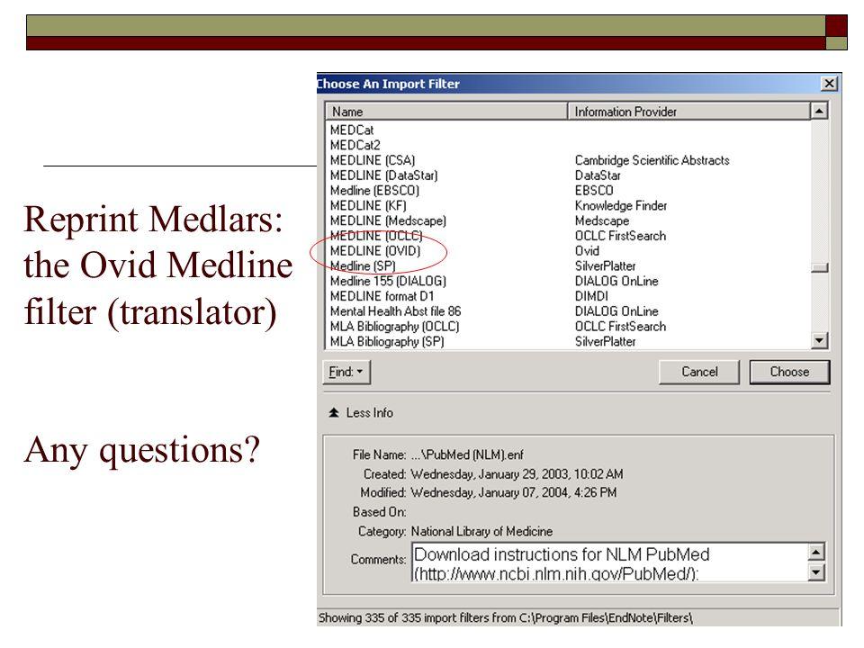 Reprint Medlars: the Ovid Medline filter (translator) Any questions