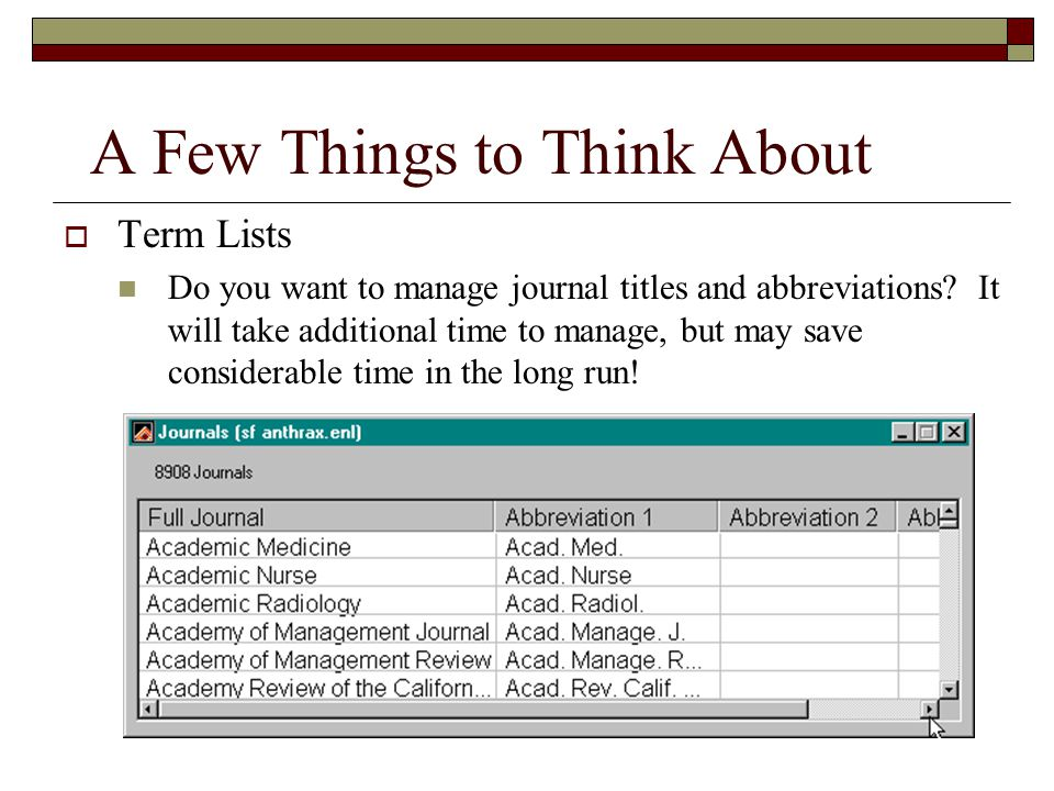 A Few Things to Think About  Term Lists Do you want to manage journal titles and abbreviations.