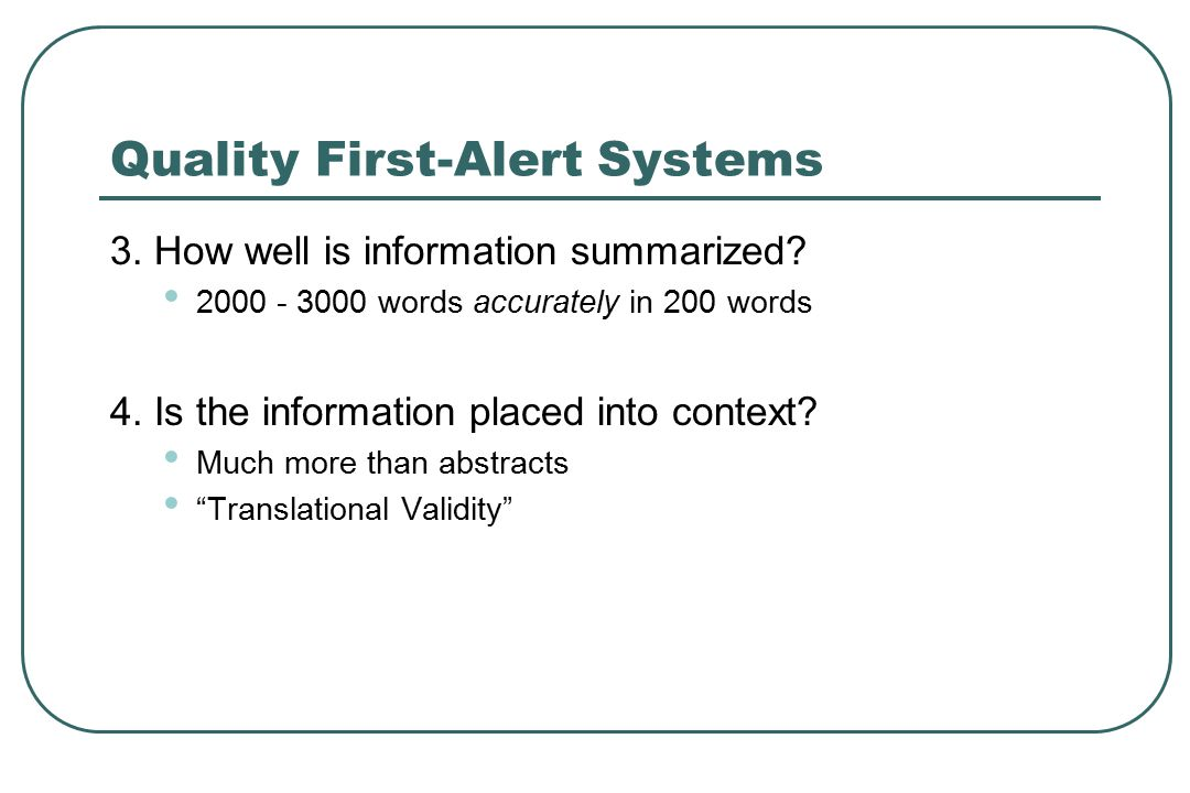 Quality First-Alert Systems 3. How well is information summarized.