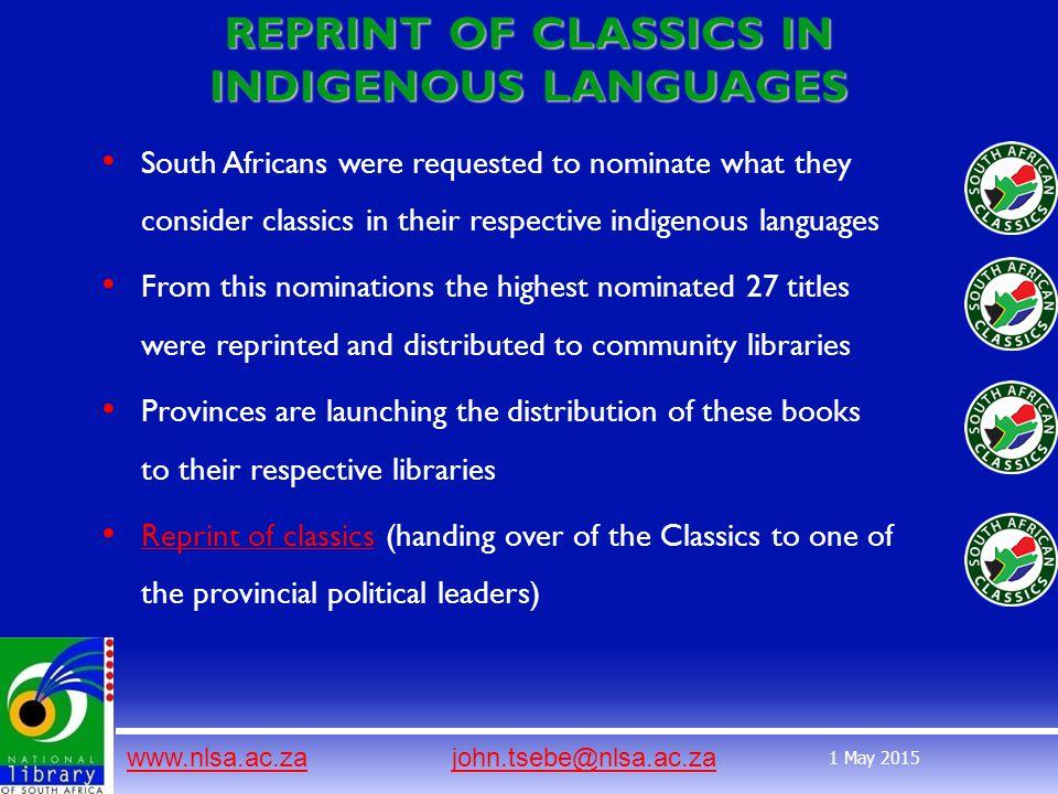 www.nlsa.ac.zawww.nlsa.ac.za john.tsebe@nlsa.ac.zajohn.tsebe@nlsa.ac.za 1 May 2015 REPRINT OF CLASSICS IN INDIGENOUS LANGUAGES South Africans were req