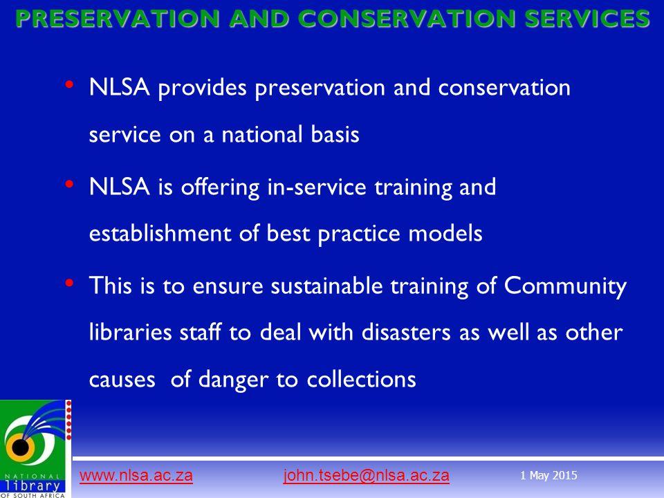 www.nlsa.ac.zawww.nlsa.ac.za john.tsebe@nlsa.ac.zajohn.tsebe@nlsa.ac.za 1 May 2015 PRESERVATION AND CONSERVATION SERVICES NLSA provides preservation a