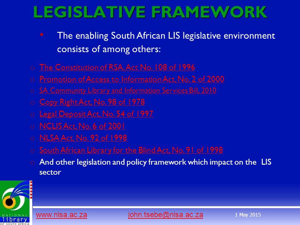 www.nlsa.ac.zawww.nlsa.ac.za john.tsebe@nlsa.ac.zajohn.tsebe@nlsa.ac.za 1 May 2015 LEGISLATIVE FRAMEWORK o The Constitution of RSA, Act No.