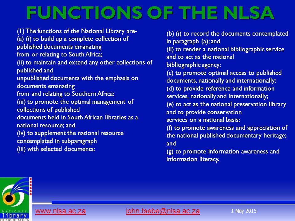 www.nlsa.ac.zawww.nlsa.ac.za john.tsebe@nlsa.ac.zajohn.tsebe@nlsa.ac.za 1 May 2015 FUNCTIONS OF THE NLSA FUNCTIONS OF THE NLSA (1) The functions of th