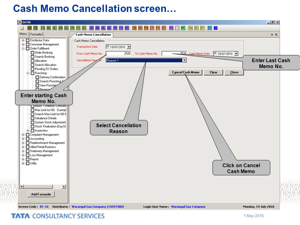 1 May 2015 Cash Memo Cancellation screen… Select Cancellation Reason Enter Last Cash Memo No.