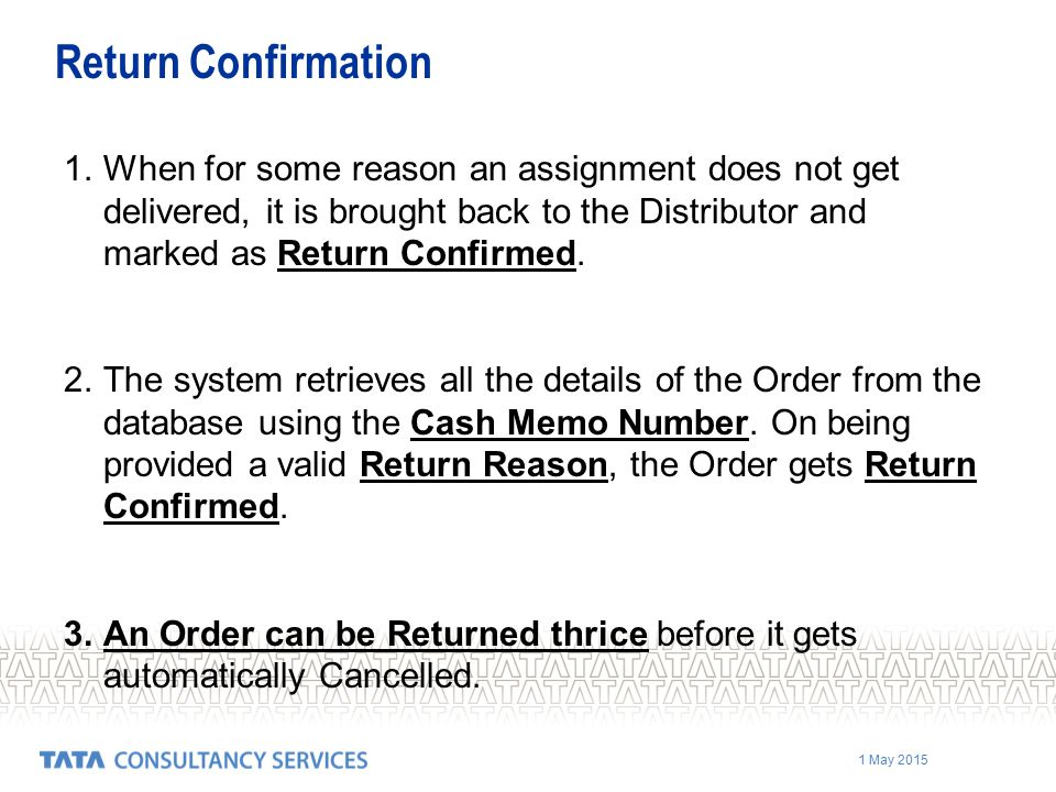 1 May 2015 1.When for some reason an assignment does not get delivered, it is brought back to the Distributor and marked as Return Confirmed.