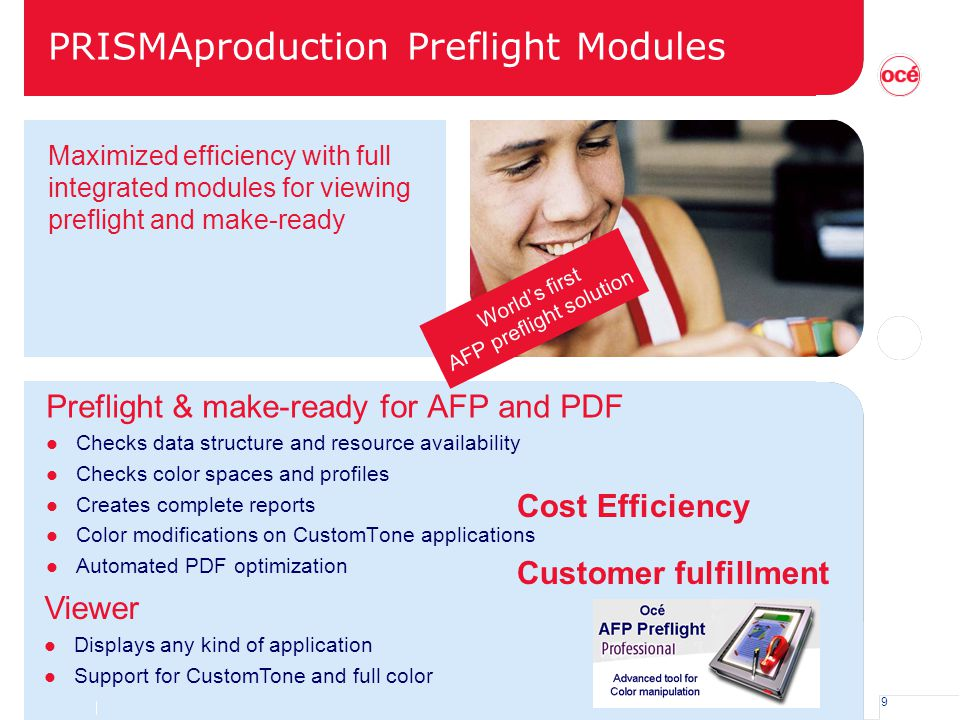 9 PRISMAproduction Preflight Modules Preflight & make-ready for AFP and PDF l Checks data structure and resource availability l Checks color spaces an