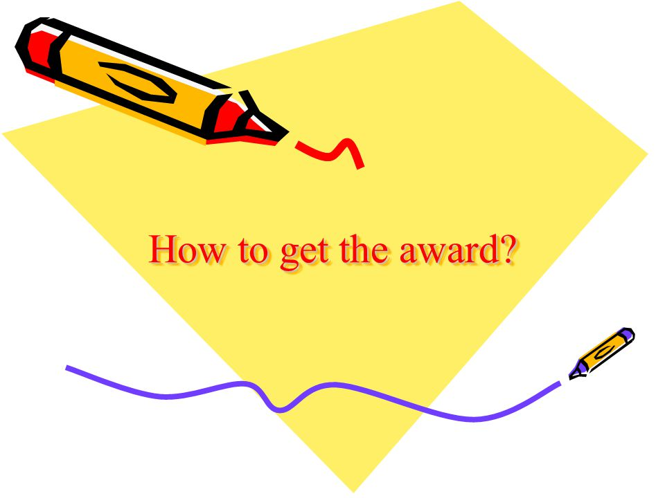 How to get the award?
