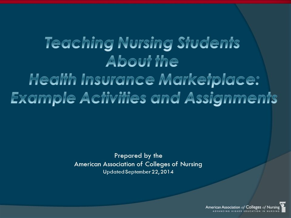 Prepared by the American Association of Colleges of Nursing Updated September 22, 2014