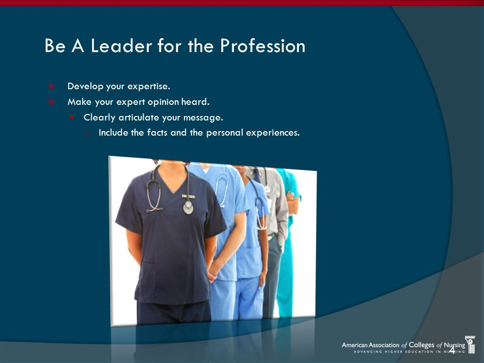 Be A Leader for the Profession  Develop your expertise.