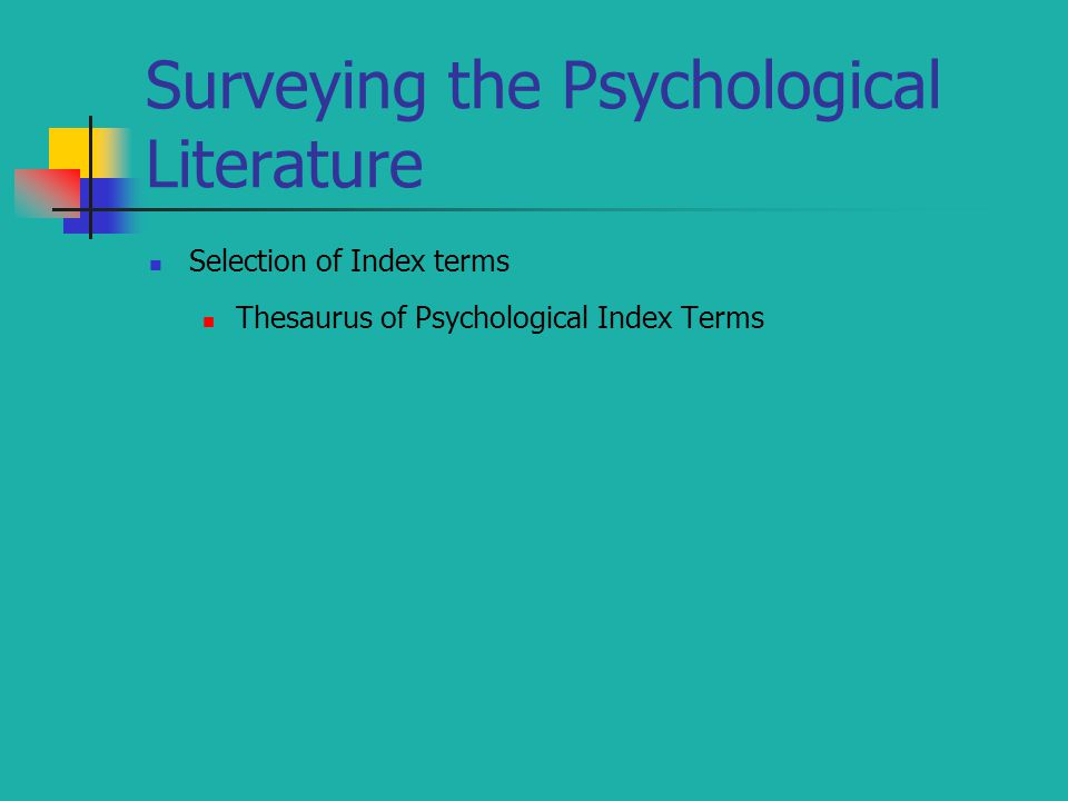 Surveying the Psychological Literature Selection of Index terms Thesaurus of Psychological Index Terms