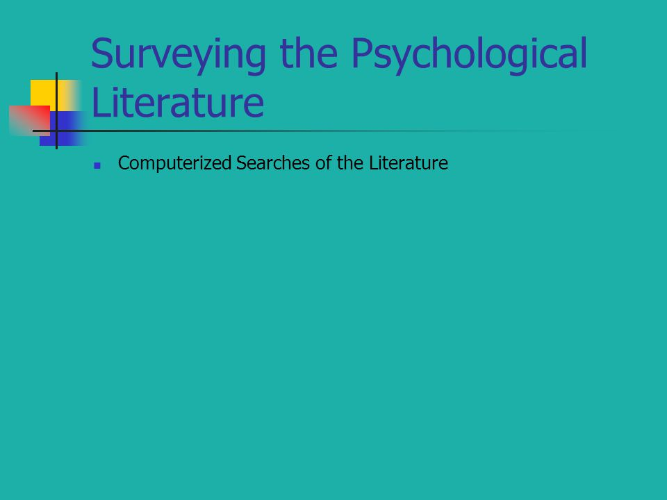 Surveying the Psychological Literature Computerized Searches of the Literature