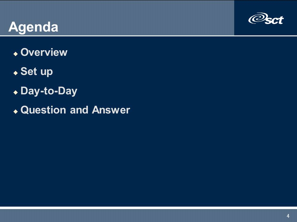 4 Agenda u Overview u Set up u Day-to-Day u Question and Answer