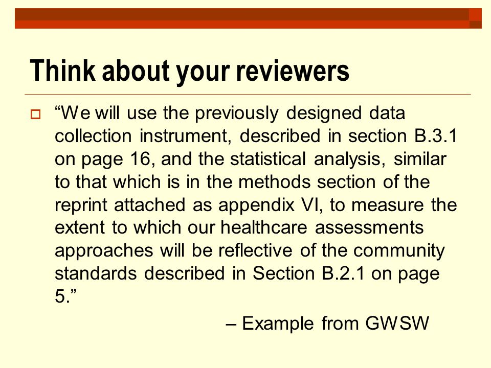 "Think about your reviewers  ""We will use the previously designed data collection instrument, described in section B.3.1 on page 16, and the statistic"