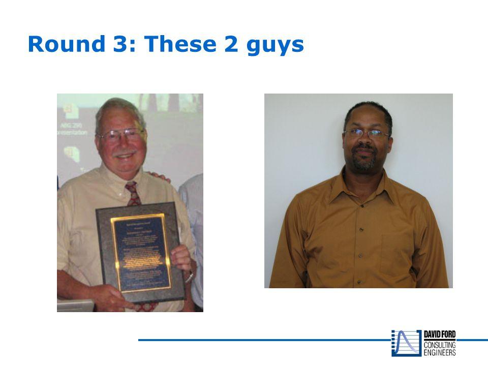 Round 3: These 2 guys