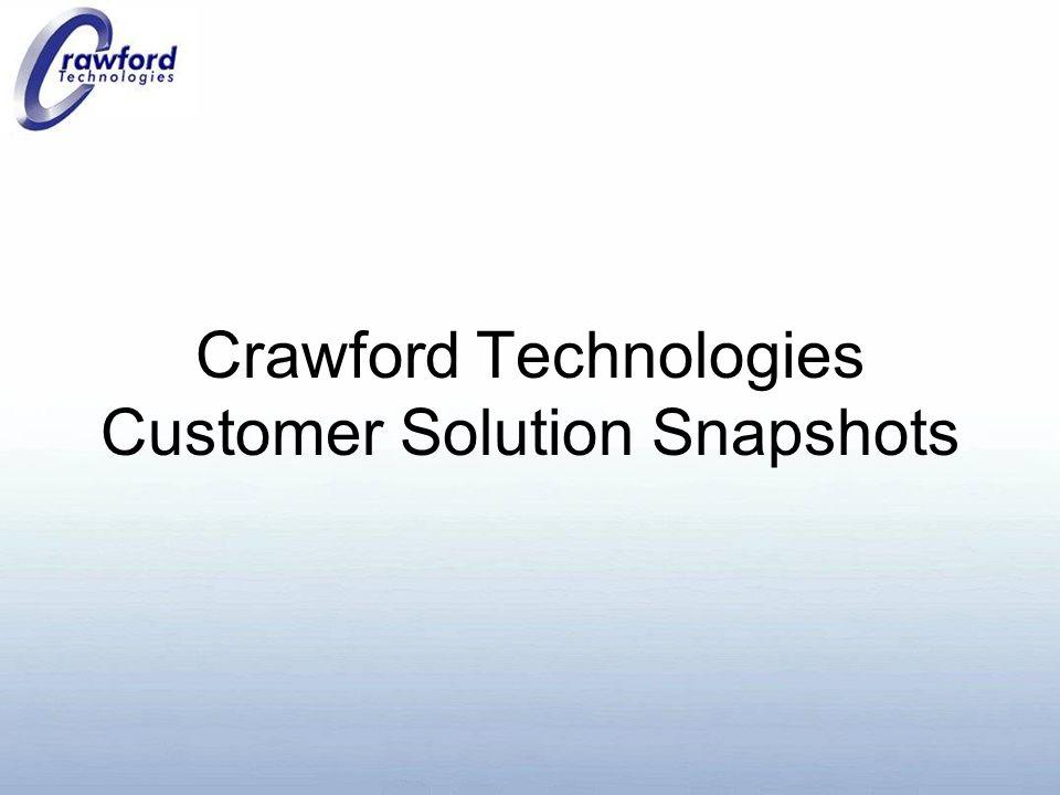 Crawford Technologies Customer Solution Snapshots