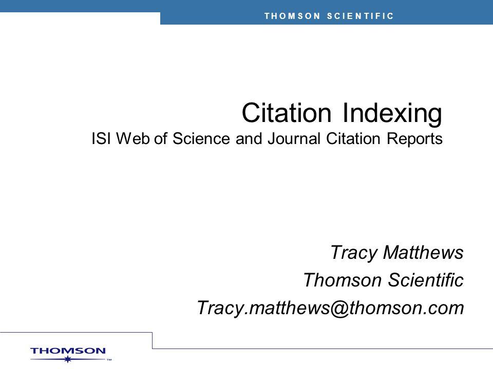 T H O M S O N S C I E N T I F I C So, What is a Citation Index.