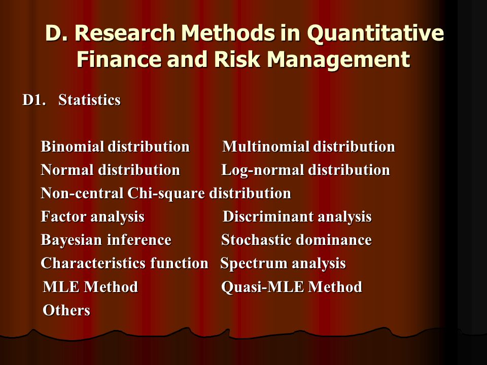 D. Research Methods in Quantitative Finance and Risk Management D1.