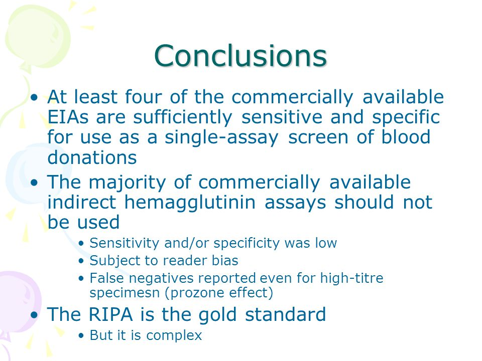 Conclusions At least four of the commercially available EIAs are sufficiently sensitive and specific for use as a single-assay screen of blood donatio