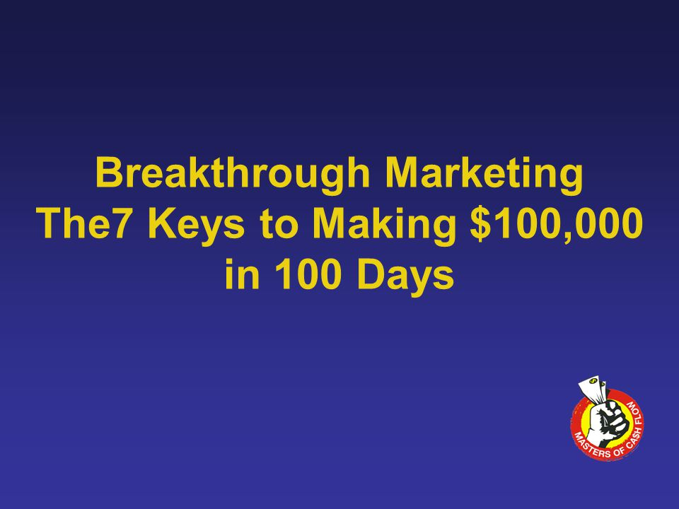 Breakthrough Marketing The7 Keys to Making $100,000 in 100 Days