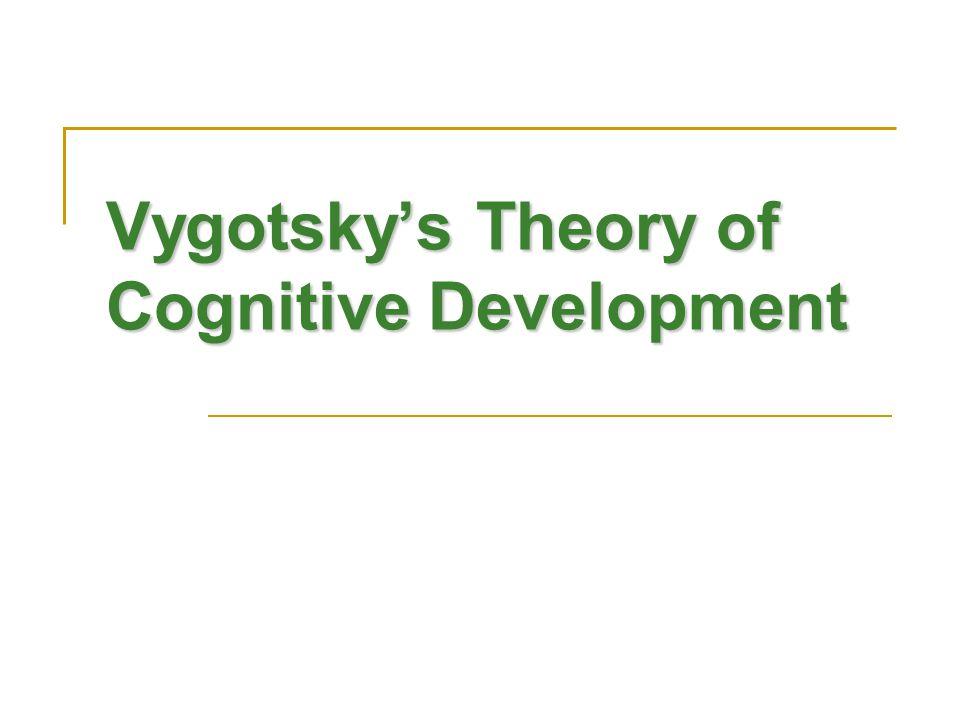 Vygotsky's Theory of Cognitive Development