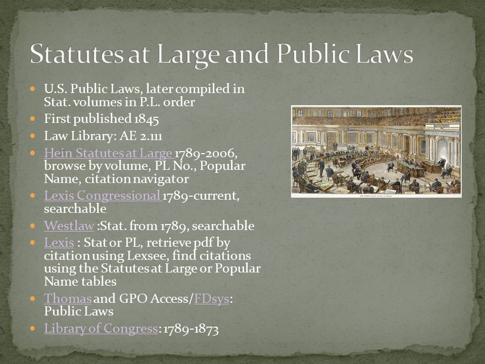 U.S. Public Laws, later compiled in Stat. volumes in P.L.