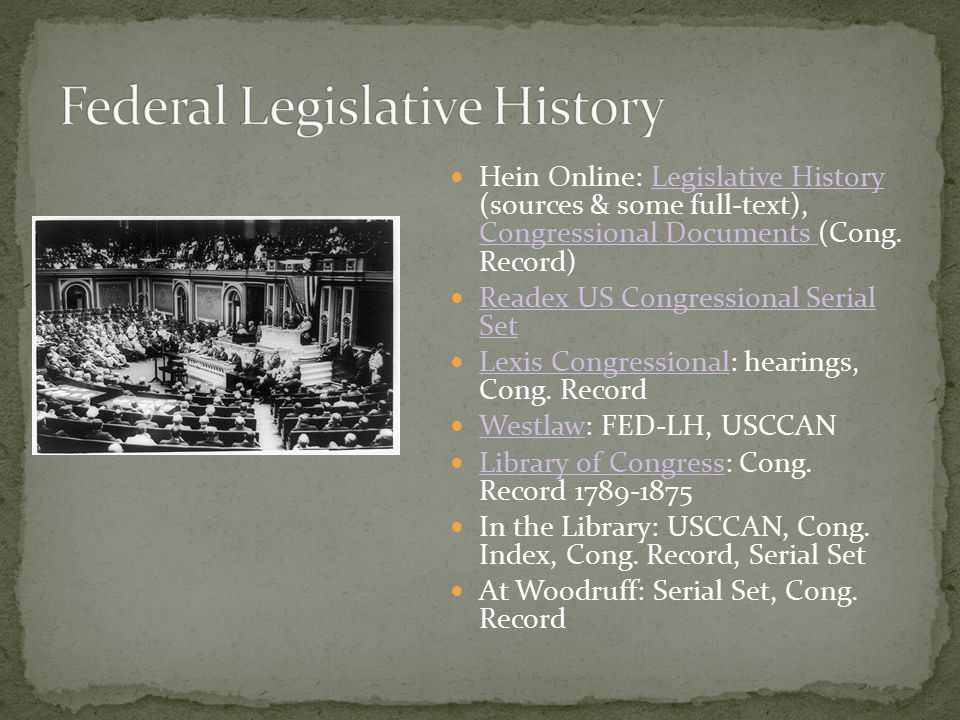 Hein Online: Legislative History (sources & some full-text), Congressional Documents (Cong.
