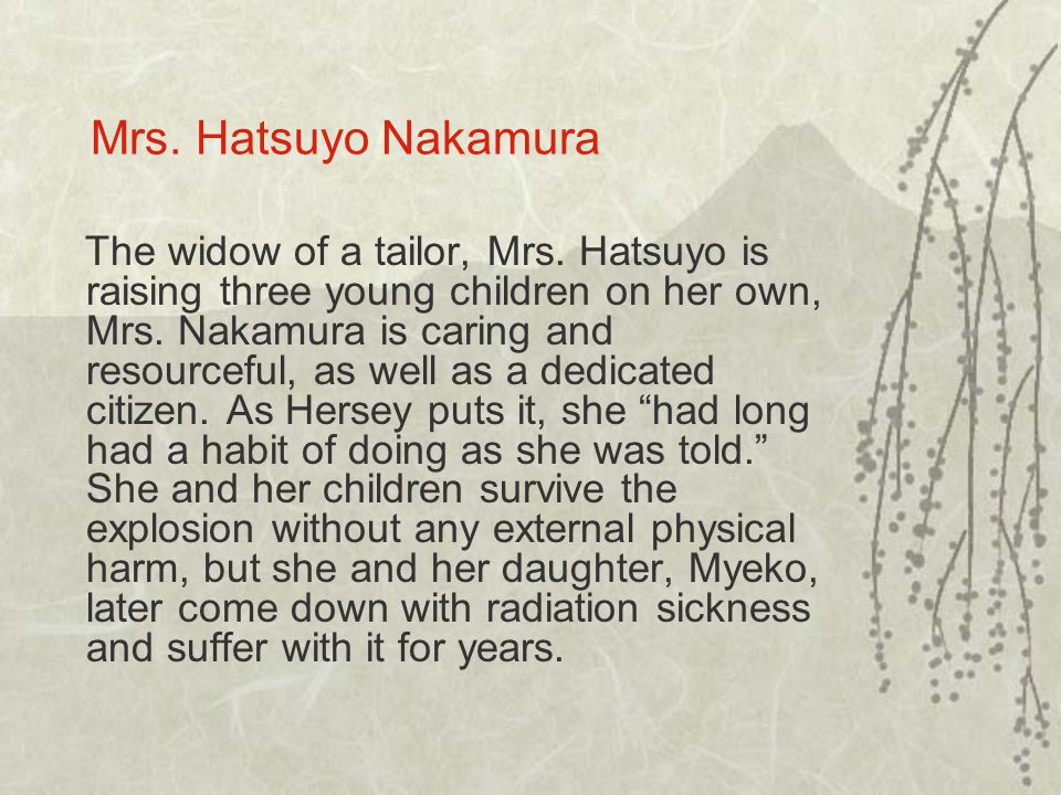 Mrs. Hatsuyo Nakamura The widow of a tailor, Mrs.